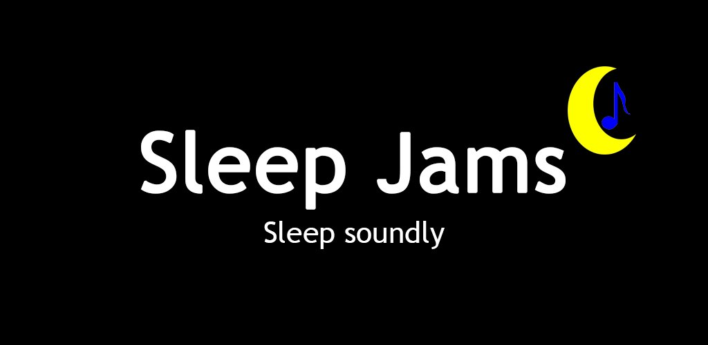 Sleep Jams 1.1 OUT NOW